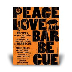 Peace Love and Barbecue by Mike Mills and Amy Mills Tunnicliffe