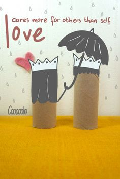 Love cares more for others than self.  With Love... and some Toilet Paper Rolls - Coocoolo #quote #love #valentine