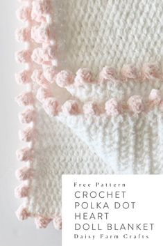Crochet Afghans Free Pattern - Crochet Polka Dot Heart Doll Blanket - I had so much fun designing my annual heart blanket, especially when I realized my daughter-in-law's little sister's birthday… Crochet Afghans, Crochet Blanket Border, Blanket Yarn, Afghan Crochet Patterns, Crochet Edgings, Crochet Edges For Blankets, Crochet Borders, Crocheted Baby Blankets, Blanket Gifts