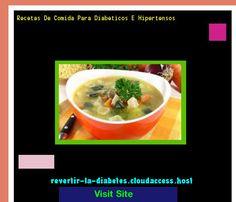 Recetas De Comida Para Diabeticos E Hipertensos 182628 - Aprenda como vencer la diabetes y recuperar su salud.