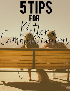 Our relationships with the people around us are one of the most important facets of life. Learning to communicate effectively can help make those relationships stronger and more enjoyable! Check out these 5 tips for better communication.