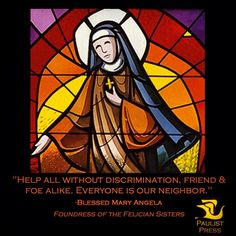Blessed Mary Angela Truszkowska, foundress of the Felician Sisters. http://feliciansisters.org/