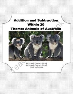 Math Addition & Subtraction Within 20 Worksheets-Amazing Australian Animals from Mrs. Mc's Shop on TeachersNotebook.com (46 pages)  - This package contains 46 pages that introduce and reinforce adding and subtracting within 20 while engaging your students with informative pictures of Australian Animals along the way. Each picture is labeled with the animal for your students to enjoy as