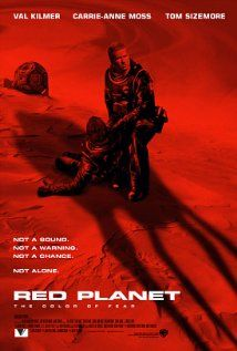 Red Planet (2000), Warner Bros Pictures, Village Roadshow Pictures, and NPV Entertainment with Val Kilmer, Carrie-Anne Moss, Tom Sizemore, Benjamin Bratt, Simon Baker, and Terence Stamp. Good, good movie. AMEE was really great.