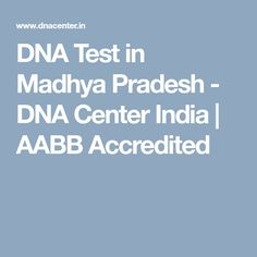 DNA Test in Madhya Pradesh - DNA Center India | AABB Accredited