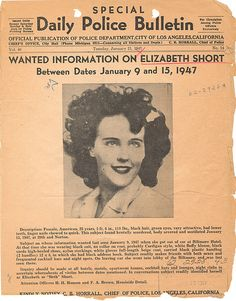 "The Daily Police Bulletin on the most famous unsolved murder in Los Angeles history - the vicious beating and mutilation of Elizabeth Short (aka ""The Black Dahlia"") - She was only 22 years old. Black Dahlia, Dahlia Noir, The Babadook, Cold Case, Interesting History, Before Us, Serial Killers, True Crime, History Facts"