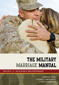 The Military Marriage Manual: Tactics for Successful Relationships (Military Life) by Janelle Hill