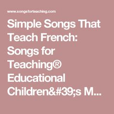 Simple Songs That Teach French: Songs for Teaching® Educational Children's Music