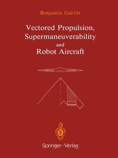 I'm reading [Professor Benjamin Gal-Or (Auth.)] on Scribd Stealth Aircraft, Fighter Aircraft, Thrust Vectoring, F22 Raptor, Fluid Dynamics, Drone Technology, Trade Secret, Jet Engine, Aircraft Design