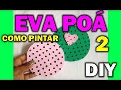 ★Como pintar EVA Poá com *Caneta Permanente* ♥ Diy, Artes, presentes, ar...