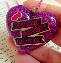 Quote Heart Necklace - 'Who Says You Can't Have It All' Cute, Girly, Pink, Statement, Resin