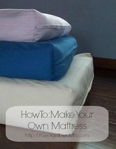 How to; make your own mattress.