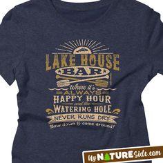 Lake House Lake Girl Life Lilving Lake Bar Happy Hour T-Shirt Sweatshirt Apparel (www.MyNatureSide.com)