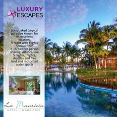 Sun-soaked tropical paradise, Le Mauricia is known for its excellent location. 5 Night with Flights Special from R 16 740 per person sharing. All-inclusive 5 nights,  flights, shuttles and free land and motorised water sports. www.luxuryescapes.co.za