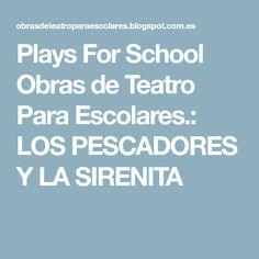 Plays For School Obras de Teatro Para Escolares.: LOS PESCADORES Y LA SIRENITA