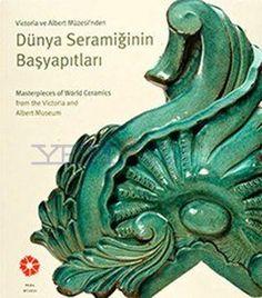 Victoria ve Albert Müzesi'nden Dünya Seramiğinin Başyapıtları Kitabı | YEM Kitabevi