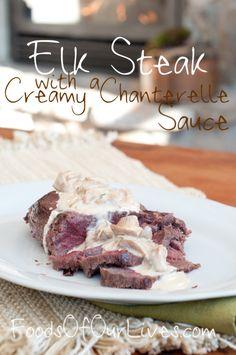 Elk Steak With A Creamy Chanterelle Sauce   FoodsOfOurLives.com
