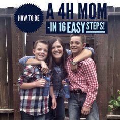 Warning: You're about to enter an alternate universe- the universe of 4H. And if you've ever wondered how to rock this universe as a mom, now you can, in 16 easy steps.STEP 1: Marry someone who grew up on a farm. Have kids. Move to that farm.STEP 2: Sign your kids up for a program called…