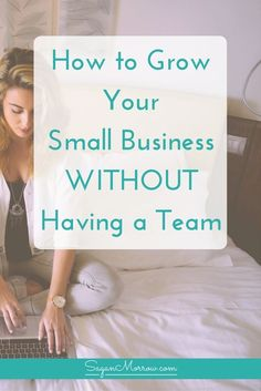 Learn what you need to know for how to grow your small business... WITHOUT having a team of employees at your disposal! Click on over to get the goods for solopreneur tips, business goal planning tips, a business goal planning workbook, and small business tips.