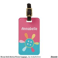 Bloom Girls Button Flower Luggage Tag Dec 6 2016 @zazzle #junkydotcom #zazzle #december #2016 #holidays  2x