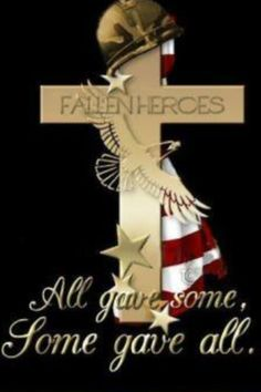 Fallen Heroes ~ All gave some ~ Some gave all May is Military Appreciation month! Thank a Veteran!
