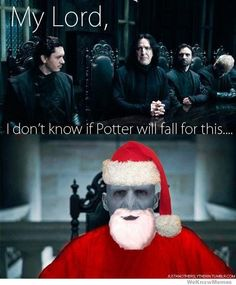 Harry potter, Severus Snape, Voldemort, Santa Claus lol