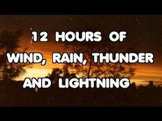 12 HOURS OF WIND, RAIN, THUNDER AND LIGHTNING - YouTube