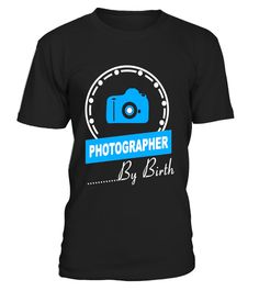 """# Photographer By Birth T-Shirt - Camera Photography Tee .  Special Offer, not available in shops      Comes in a variety of styles and colours      Buy yours now before it is too late!      Secured payment via Visa / Mastercard / Amex / PayPal      How to place an order            Choose the model from the drop-down menu      Click on """"Buy it now""""      Choose the size and the quantity      Add your delivery address and bank details      And that's it!      Tags: If you were born to take…"""