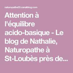 Attention à l'équilibre acido-basique - Le blog de Nathalie, Naturopathe à St-Loubès près de Bordeaux en Gironde