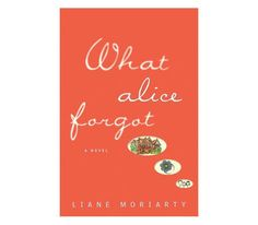 What Alice Forgot, by Liane Moriarty.  I really enjoyed this book (Nov 2013).  Easy read, but can't put it down. Story of a woman who has amnesia of last 10 years of her life. Wakes up with 3 kids and a broken marriage when she thinks she's pregnant with her first child and madly in love. Recommend as an entertaining vacation read;)