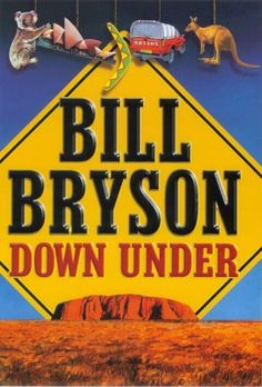 """I just finished reading a thoroughly enjoyable and informative book by Bill Bryson called Down Under. Well worth a read. Here are just some of the many notable quotes from the book. """"Australia is m… I Love Books, Good Books, Books To Read, My Books, Book Club Books, The Book, Herbert Lom, Bill Bryson, Speed Reading"""