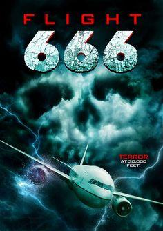 Flight 666 - movie poster: https://teaser-trailer.com/movie/flight-666/  #Flight666 #Flight666Movie #TheAsylum
