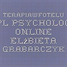 terapiawfotelu.pl Psycholog online - Elżbieta Grabarczyk