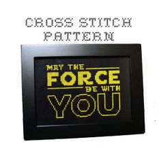 May The Force Be With You - .pdf Original Cross Stitch Pattern - Instant Download