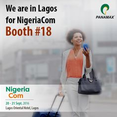 Team Panamax has arrived in #Lagos for #NigeriaCom. Set up a meeting via events@panamaxil.com or visit Booth #18.