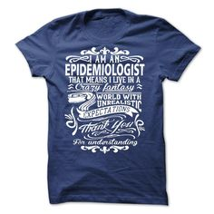 I Am An Epidemiologist - Expectations T Shirt