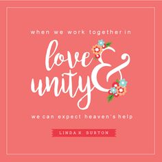 """When We Work Together in Love and Unity, We can Expect Heaven's Help"" - I LOVED this talk! - 2016 LDS Women's Conference FREE Printable"
