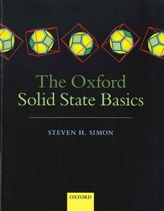 The Oxford solid state basics / Steven H. Simon