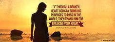 Oswald Chambers - God Uses A Broken Heart. - Facebook Cover Photo
