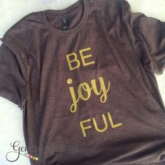 Gentry's Closet | Adult Be Joy FUL Tee in Brown | Gentry's Closet | $25 | Click link to shop: http://gentryscloset.com/collections/christmas/products/be-joy-ful-holiday-shirt-be-joyful-christmas-shirt-for-women-unisex-brown-and-gold-christmas-shirt-xmas-shirt-for-woman