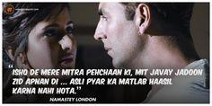 """Ishq de mere mitra pehchaan ki, mit javay jadoon zid apnan di ... asli pyar ka matlab haasil karna nahi hota."" - Namastey London #Bollywood #Dialogues #Movies #AkshayKumar #KatrinaKaif #Love #Romance Lyric Quotes, Poetry Quotes, Movie Quotes, Caption Lyrics, Caption Quotes, Sufi Poetry, Arabic Poetry, London Quotes, Pakistani Wedding Photography"