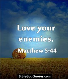 653 Best 1 Love Your Enemy Jesus Scripture Art Quotes