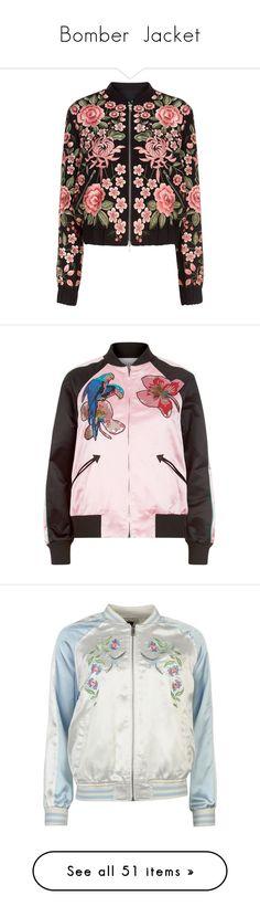 """Bomber  Jacket"" by izabellmaya ❤ liked on Polyvore featuring outerwear, jackets, coats, coats & jackets, tops, embroidered bomber jackets, floral embroidered jacket, floral embroidered bomber jacket, bomber jacket and long sleeve jacket"