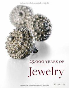 25,000 Years of Jewelry by Maren Eichhorn-Johannsen http://www.amazon.com/dp/3791352970/ref=cm_sw_r_pi_dp_5tWOtb0PP45P3FCQ