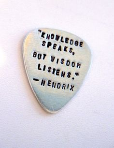 Knowledge speaks, but wisdom listens, guitar pick by MetalAdornments, $20.00