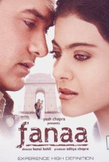 Fanaa--so cheezy but I LOVE it!