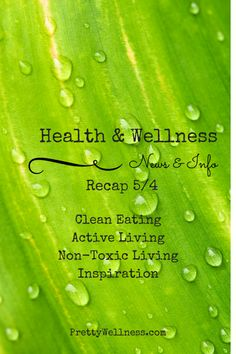 Health & Wellness News & Info Recap 5/4