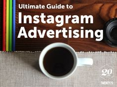 Ultimate Guide to Instagram Advertising #instagram
