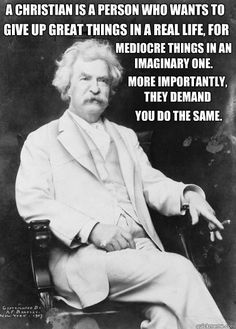 Also, you should definitely read Twain's Letters from the Earth. mark twain on christians