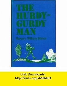 The hurdy-gurdy man (Gregg Press childrens literature series) (9780839826033) Margery Williams Bianco , ISBN-10: 0839826036  , ISBN-13: 978-0839826033 ,  , tutorials , pdf , ebook , torrent , downloads , rapidshare , filesonic , hotfile , megaupload , fileserve